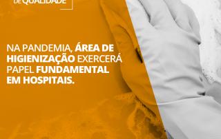 Na pandemia, área de higienização exercerá papel fundamental em hospitais